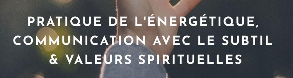 Formation d'énergétique, communication avec le subtil et valeurs spirituelles à Muret